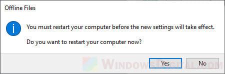 Restart PC to disable sync center offline files Windows 10